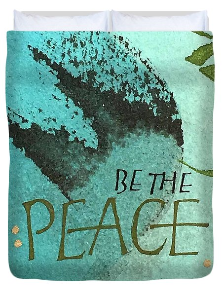 Be The Peace Duvet Cover