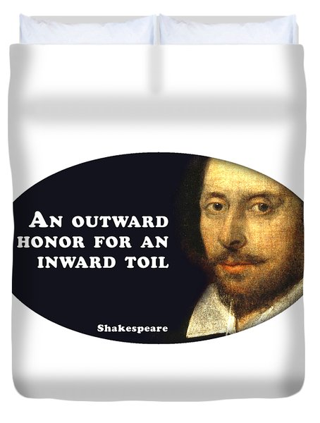 An Outward Honor #shakespeare #shakespearequote Duvet Cover