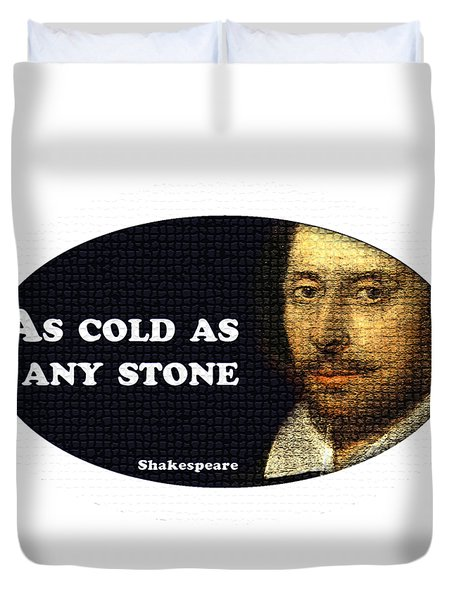 As Cold As Any Stone #shakespeare #shakespearequote Duvet Cover