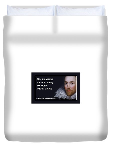 So Shaken As We Are, So Wan With Care #shakespeare #shakespearequote Duvet Cover