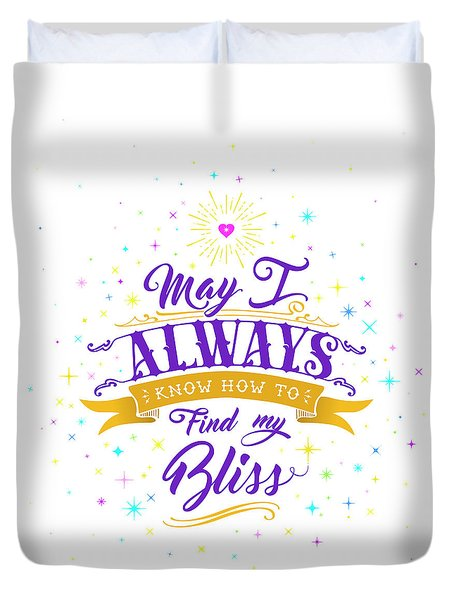 Always Find My Bliss Duvet Cover