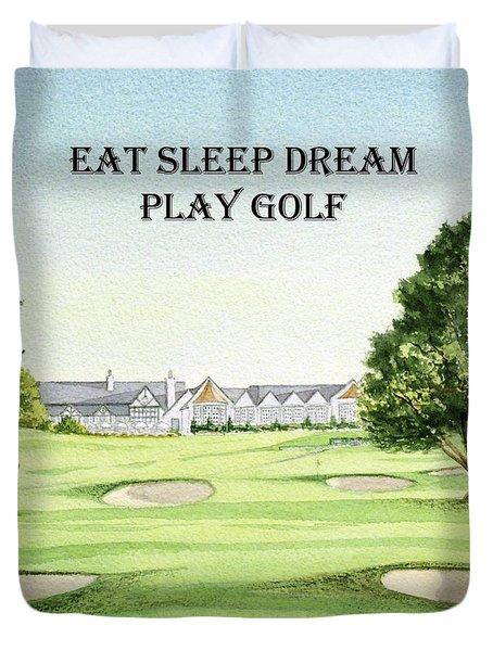 Southern Hills Golf Course With Eat Sleep Dream Play Golf Duvet Cover