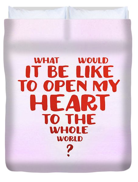Open My Heart To The Whole World Duvet Cover