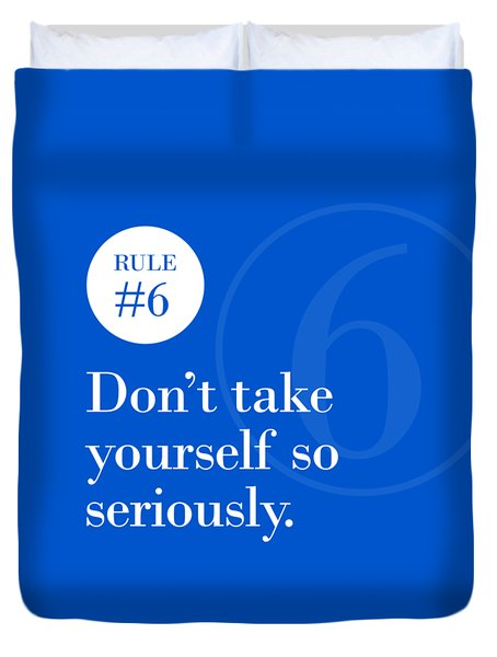 Rule #6 - Don't Take Yourself So Seriously - White On Blue Duvet Cover