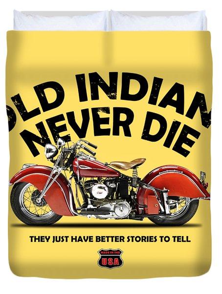 Old Indians Never Die Duvet Cover