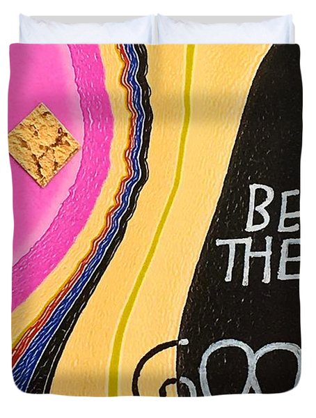 Be The Good Duvet Cover