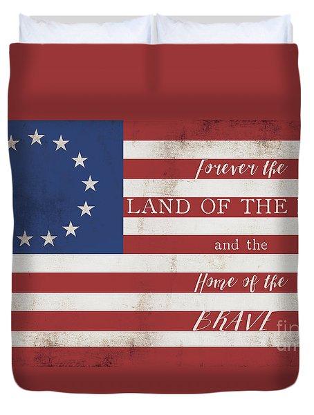 Betsy Ross Flag Land Of Free Home Of Brave Duvet Cover