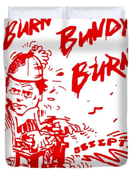 Burn Bundy Burn T Shirt, Ted Bundy Execution Day, Heartbreaker Duvet Cover