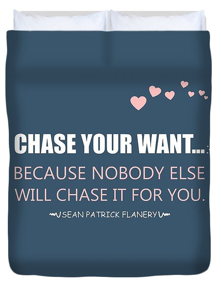 Chase Your Want... Duvet Cover