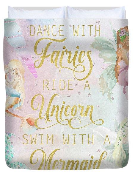 Dance With Fairies Ride A Unicorn Swim With A Mermaid Duvet Cover