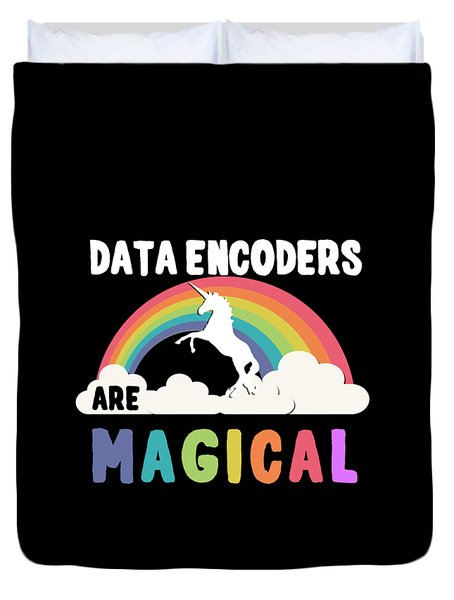 Data Encoders Are Magical Duvet Cover