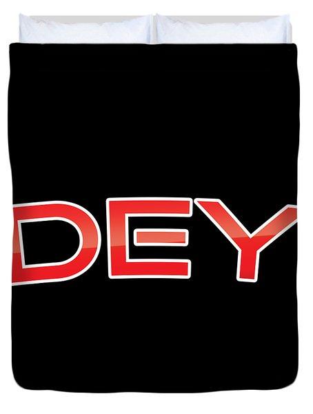 Dey Duvet Cover