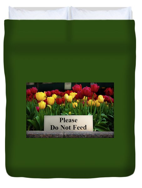 Dont Feed The Tulips Duvet Cover