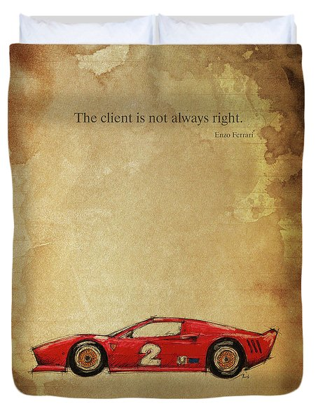 Enzo Ferrari Quote. The Client Is Not Always Right. Duvet Cover