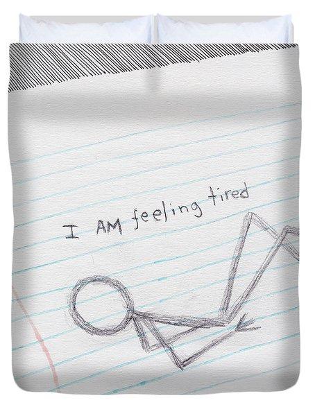 Feeling Tired Duvet Cover