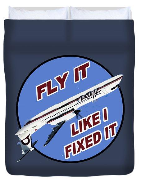 Fly It Like I Fixed It Duvet Cover