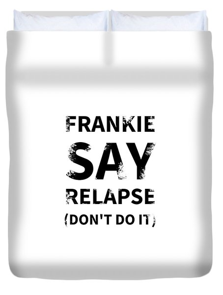 Frankie Say Relapse - Don't Do It Duvet Cover