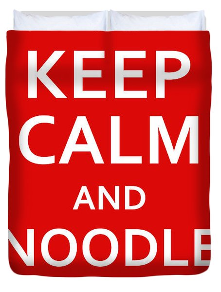 Fsm - Keep Calm And Noodle On Duvet Cover