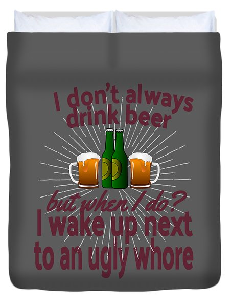 Funny Beer Party Lover Snob Quote On Beergarden Beerpong Whore Design Duvet Cover