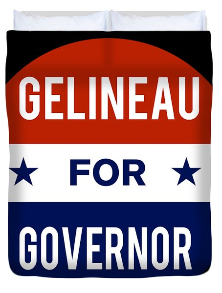Gelineau For Governor 2018 Duvet Cover