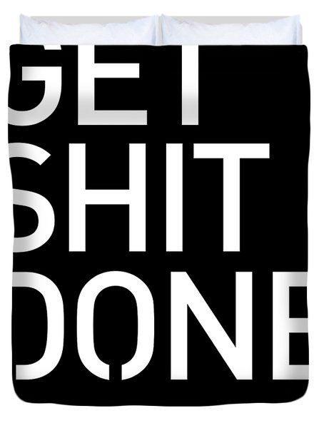 Get Shit Done - Minimal Black And White Print - Motivational Poster 2 Duvet Cover