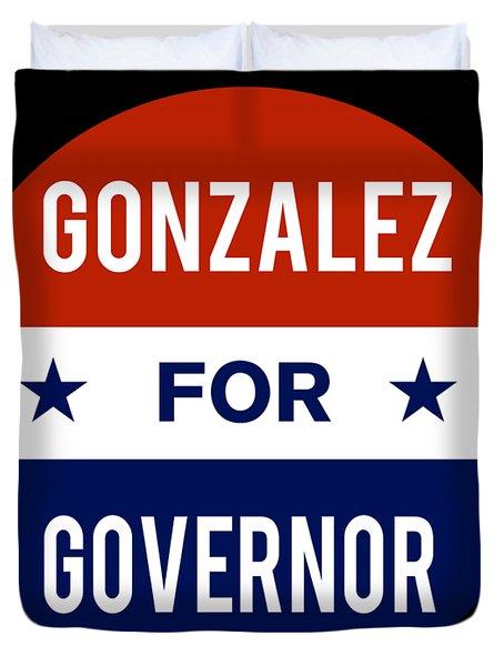 Gonzalez For Governor 2018 Duvet Cover