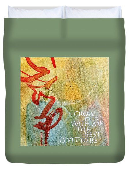 Grow Old With Me Duvet Cover