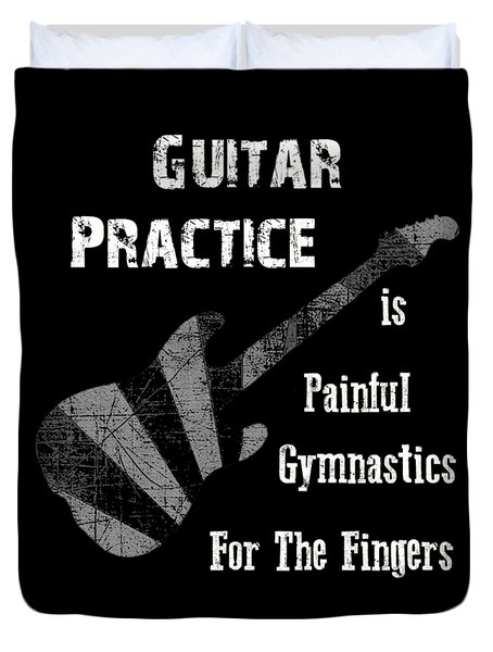 Guitar Practice Is Painful Duvet Cover