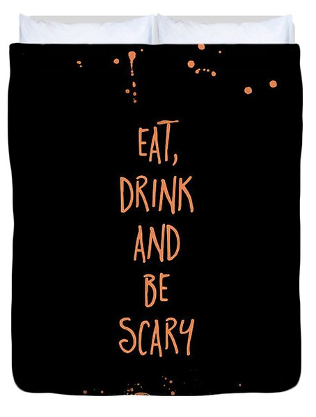 Halloween Eat, Drink And Be Scary Duvet Cover
