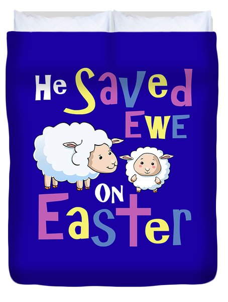 He Save Ewe On Easter Cute Easter Shirts Kids Duvet Cover