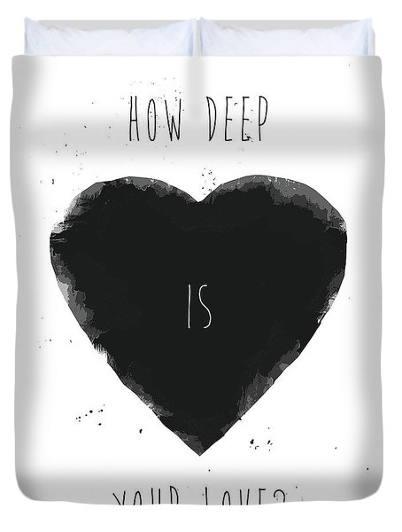 How Deep Is Your Love? Duvet Cover