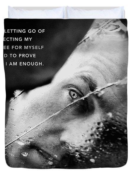 I Am Enough - Part 3 Duvet Cover