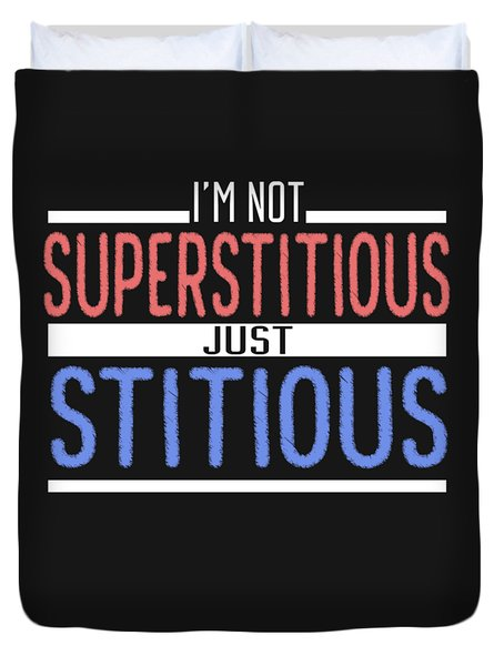 I'm Not Superstitious Duvet Cover