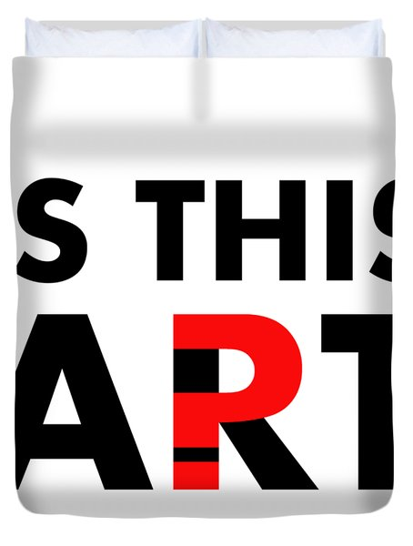 Is This Art Duvet Cover