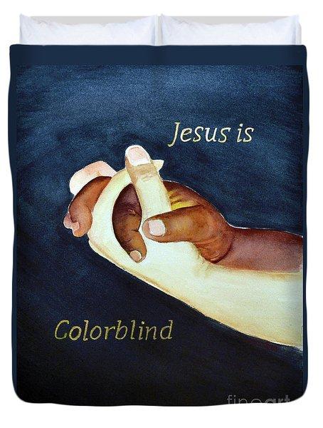 Jesus Is Colorblind Duvet Cover