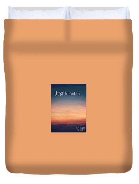 Just Breathe Duvet Cover