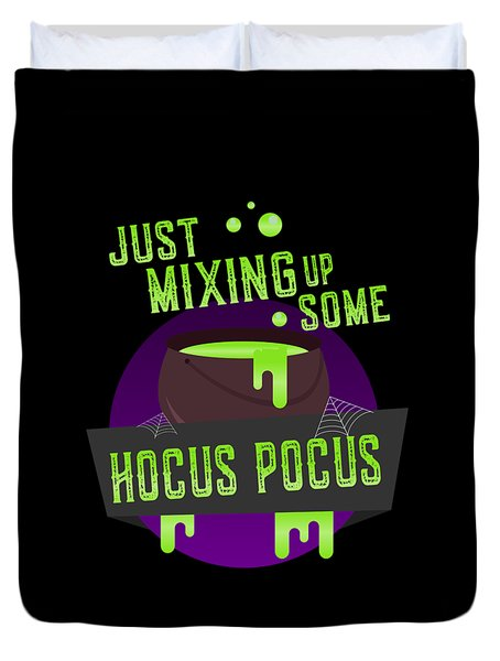 Just Mixing Some Hocus Pocus Halloween Witch Duvet Cover