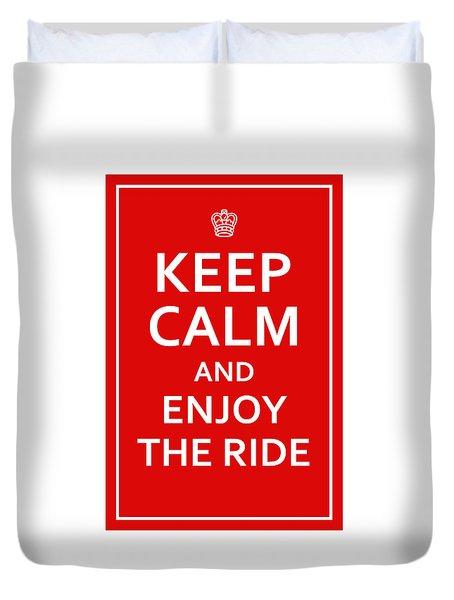 Keep Calm - Enjoy The Ride Duvet Cover