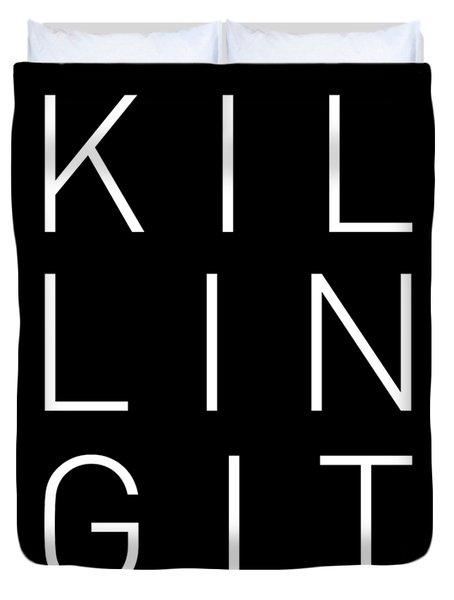Killing It 2 - Cool, Trendy, Stylish, Minimal Typography Duvet Cover