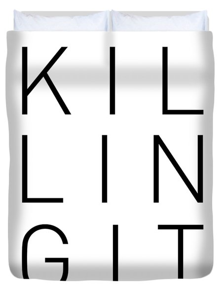 Killing It - Cool, Trendy, Stylish, Minimal Typography Duvet Cover