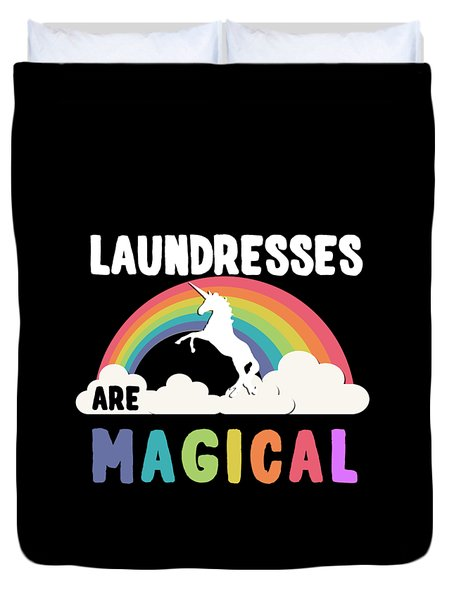 Laundresses Are Magical Duvet Cover