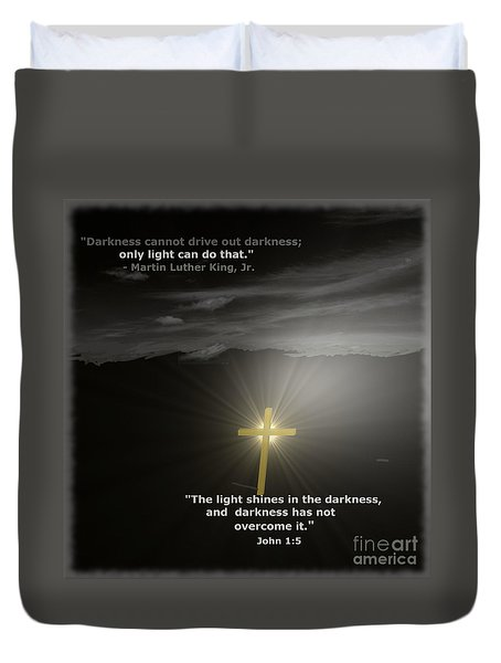 Light Shines In The Darkness Duvet Cover