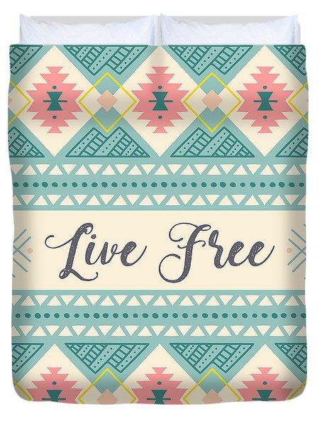 Live Free - Boho Chic Ethnic Nursery Art Poster Print Duvet Cover