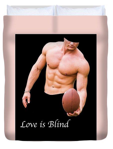 Love Is Blind 2 Duvet Cover