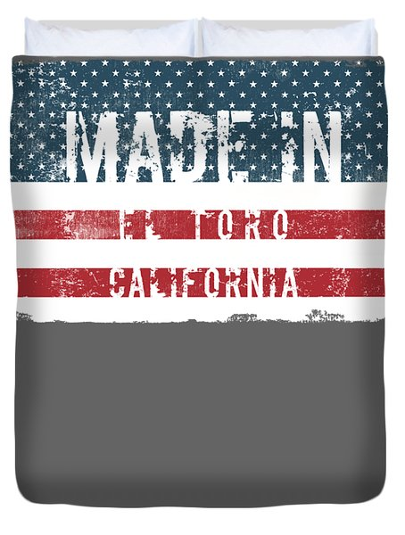 Made In El Toro, California Duvet Cover