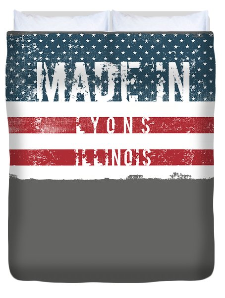 Made In Lyons, Illinois Duvet Cover