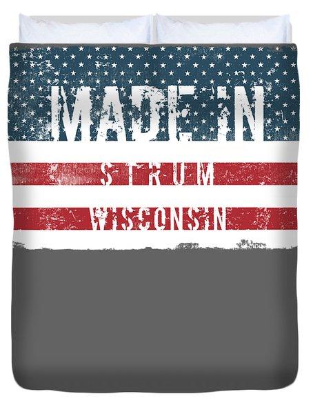 Made In Strum, Wisconsin Duvet Cover