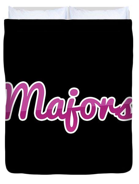Majors #majors Duvet Cover
