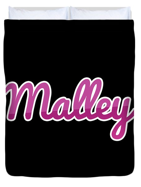 Malley #malley Duvet Cover
