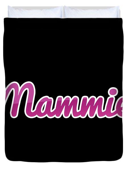 Mammie #mammie Duvet Cover